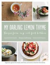 My Darling Lemon Thyme : Recipes from My Real Food Kitchen by Emma Galloway