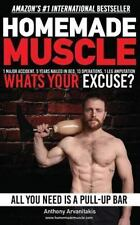 HomeMade Muscle : Strong and Lean Without Going to the Gym (Motivational...
