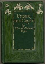 Thomas Nelson PAGE / Under the Crust First Edition 1907