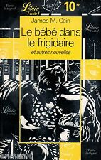 Le bébé dans le frigidaire / James M.CAIN // Librio (noir) // Policier