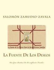 La Fuente de Los Deseos : Una Guia Practica de Re-Unificación Familiar by...