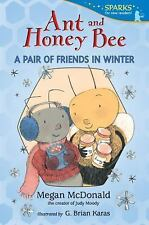 Ant and Honey Bee: A Pair of Friends in Winter (Paperback or Softback)