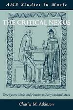 The Critical Nexus: Tone-System, Mode, and Notation in Early Medieval-ExLibrary