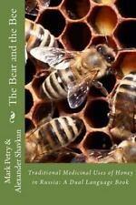 The Bear and the Bee : Traditional Medicinal Uses of Honey in Russia by...