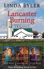 Lancaster Burning: Lancaster Burning Trilogy by Linda Byler (2015, Paperback)
