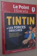 LE POINT / HISTORIA  *** HORS-SÉRIE. TINTIN ET LES FORCES OBSCURES  ***  EO 2013