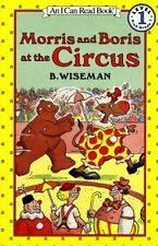 Morris and Boris at the Circus (I Can Read Level 1) by B. Wiseman