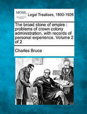 The broad stone of empire: problems of crown colony administration, with records