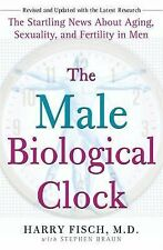 The Male Biological Clock: The Startling News about Aging, Sexuality, and Fertil