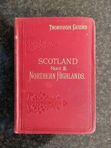 Baddeley 1906 Thorough Guide to NORTHERN HIGHLANDS SCOTLAND Part II - VGC