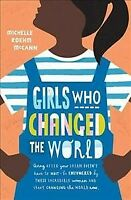Girls Who Changed the World, Paperback by McCann, Michelle Roehm, Brand New, ...