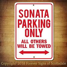 Hyundai Sonata Parking Only All Others Towed Man Cave Novelty Aluminum Sign