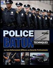 Police Baton Straight Stick Techniques Handbook for Law Enforcement & Security