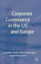 Corporate Governance in the US and Europe : Where Are We Now? (2005, Hardcover)