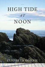 HIGH TIDE AT NOON - OGILVIE, ELISABETH - NEW BOOK