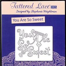TATTERED LACE Cutting Die - YOU'RE SO SWEET - Words