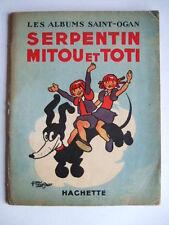 ALBUMS ALAIN SAINT-OGAN. SERPENTIN, MITOU ET TOTI. HACHETTE 1936. CADET REVUE