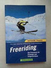 Outdoor Praxis Freeriding Praxisbuch für Einsteiger Fortgeschrittene 2007