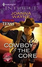 Cowboy to the Core by Joanna Wayne (2009, PBk)INTRIGUES SPECIAL OPS TEXAS SERIES