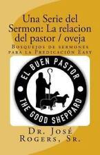 Una Serie Del Sermon: la Relacion Del Pastor / Oveja : Bosquejos de Sermones...