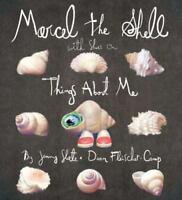 Marcel the Shell With Shoes On: Things About Me by Slate, Jenny, Fleischer-Camp