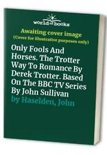 Only Fools And Horses. The Trotter Way To Romance ... by Haselden, John Hardback