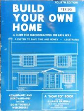 Build Your Own Home, a Guide for Subcontracting the Easy Way James Hasenau