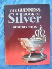 The Guinness Book of Silver (Guinness collectors series)-Geoffrey Wills
