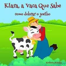 Klara, a Vaca Que Sabe: como dobrar o joelho (Friendship Series) (Volume 1) (Por