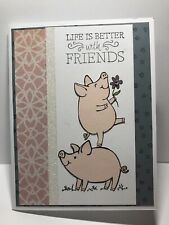 Handmade Greeting Card Stampin Up Life Is Better With Friends Piggy Card