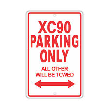 VOLVO XC90 Parking Only Others Towed Man Cave Novelty Garage Aluminum Sign