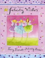 Felicity Wishes FAIRY FRIENDS ACTIVITY BOOK- BRAND NEW