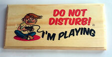 Do Not Disturb, Im Playing Plaque / Sign - Craft Gift - XBox Son Games Video 77