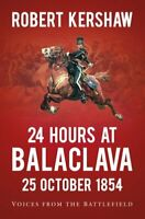 24 Hours at Balaclava Voices from the Battlefield 9780750988889 | Brand New