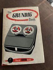 The Grundig Book. Frederick Purves. 1964.