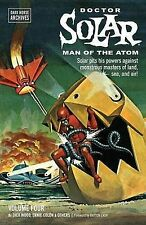Doctor Solar, Man of the Atom Archives Vol 4 by Dick Wood < 9781616555122