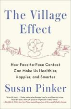 The Village Effect: How Face-to-Face Contact Can Make Us Healthier, Happier, an