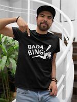 Bada Bing T Shirt Novelty Funny Tshirt Gangster Mafia TV Show Strip Club