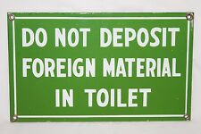 Vintage Porcelain Sign 15 x 9 Do Not Deposit Foreign Material in Toilet
