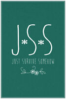 JSS Just Survive Somehow Protect Yourself Mantra Motivational Inspirational Quot