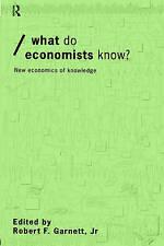 What do Economists Know?: New Economics of Knowledge (Economics as Social Theor