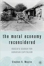 The Moral Economy Reconsidered: Russia's Search for Agrarian Capitalism, Very Go