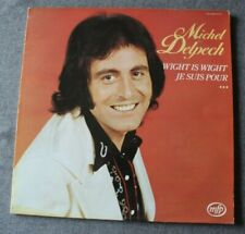 Michel Delpech, wight is wight - je suis pour - best of, LP - 33 tours