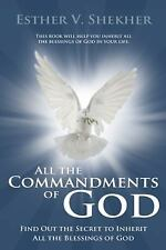 All the Commandments of God : Find Out the Secret to Inherit All the...