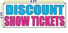 DISCOUNT SHOW TICKETS  Banner Sign for Concerts Attractions & Events