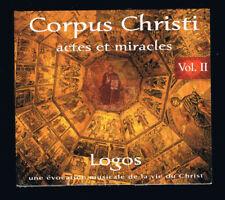 LOGOS - CORPUS CHRISTI - ACTES & MIRACLES V.II - CD 14 TITRES - 2011 - NEUF NEW