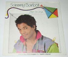 SAMMY BARBOT - ARIA DI CASA/ LIBERAZION - VINILE 45 GIRI(wea)