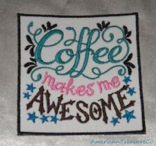 Embroidered Retro Mod Coffee Makes Me Awesome Message Patch Iron On Sew On USA