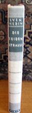 """TRAVEL: SVEN HEDIN:""""DIE SEIDEN STRASSE"""" (THE SILK ROAD.) 1936, 1ST GERMAN ED."""