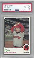 1973 Topps baseball card #313 Jim Ray, Houston Astros graded PSA 8 NMMT